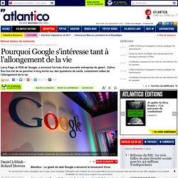 Pourquoi Google s'intéresse tant à l'allongement de la vie