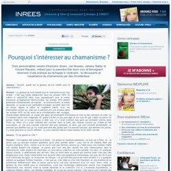30/05/11 Pourquoi s'intéresser au chamanisme ?