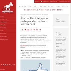 Pourquoi les internautes partagent des contenus sur Facebook