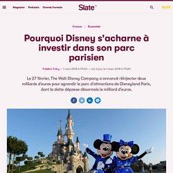 Pourquoi Disney s'acharne à investir dans son parc parisien