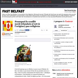 Pourquoi le conflit nord-irlandais n'est (à l'origine) pas religieux