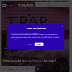 Pourquoi la trap s'appelle la trap?