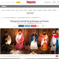 Pourquoi la laïcité fait polémique en France