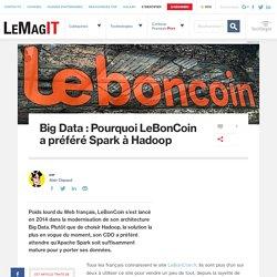 Big Data : Pourquoi LeBonCoin a préféré Spark à Hadoop