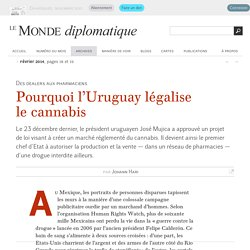 Pourquoi l'Uruguay légalise le cannabis, par Johann Hari (Le Monde diplomatique, février 2014)