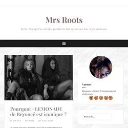 Pourquoi #LEMONADE de Beyoncé est iconique ? – Mrs Roots