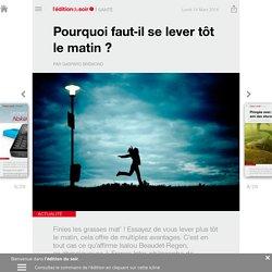 Pourquoi faut-il se lever tôt le matin? - Edition du soir Ouest France - 14/03/2016