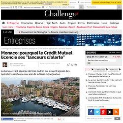 """Monaco: pourquoi le Crédit Mutuel licencie ses """"lanceurs d'alerte"""""""
