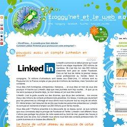 Pourquoi avoir un compte Linkedin en 2013?