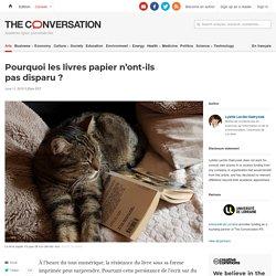 Pourquoi les livres papier n'ont-ils pas disparu?