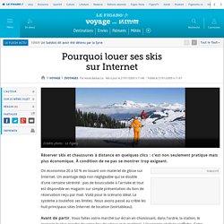 Pourquoi louer ses skis sur Internet