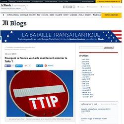 Pourquoi la France veut-elle maintenant enterrer le Tafta ?