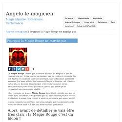 Pourquoi la Magie Rouge ne marche pas – Angelo le magicien
