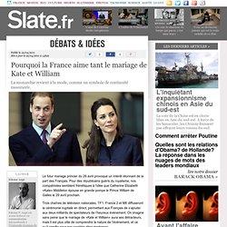 Pourquoi la France aime tant le mariage de Kate et William