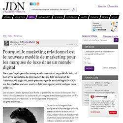 Pourquoi le marketing relationnel est le nouveau modèle de marketing pour les marques de luxe dans un monde digital