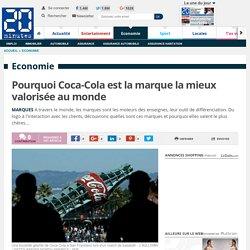Pourquoi Coca-Cola est la marque la mieux valorisée au monde