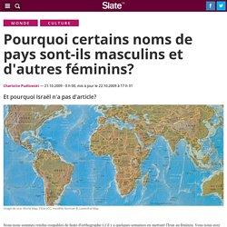 Pourquoi certains noms de pays sont-ils masculins et d'autres féminins?