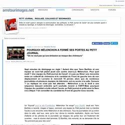 Pourquoi Mélenchon a fermé ses portes au Petit journal