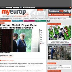 Pourquoi Merkel n'a pas lâché (dans l'immédiat) la Grèce?