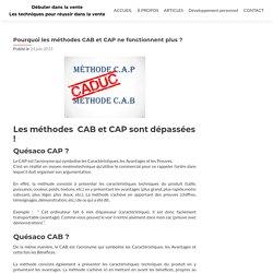 Pourquoi les méthodes CAB et CAP ne fonctionnent plus?