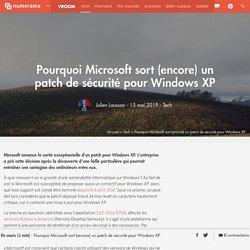 Pourquoi Microsoft sort (encore) un patch de sécurité pour Windows XP