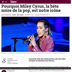 Pourquoi Miley Cyrus, la bête noire de la pop, est notre icône