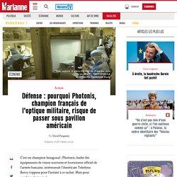 Défense : pourquoi Photonis, champion français de l'optique militaire, risque de passer sous pavillon américain