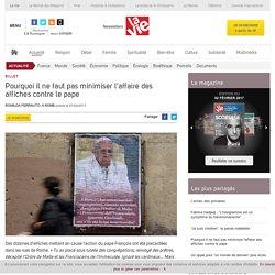 Pourquoi il ne faut pas minimiser l'affaire des affiches contre le pape - Billets