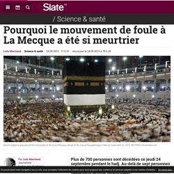 Pourquoi le mouvement de foule à La Mecque a été si meurtrier