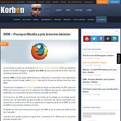 DRM - Pourquoi Mozilla a pris la bonne décision