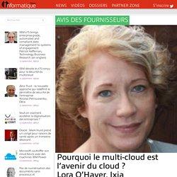 Pourquoi le multi-cloud est l'avenir du cloud ? Lora O'Haver, Ixia