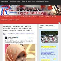 Pourquoi ce musulman parlant français, connaissant Racine par coeur, voile-t-il sa fille de 4 ans ?