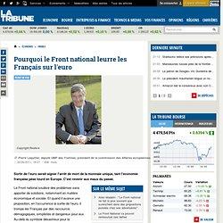 Pourquoi le Front national leurre les Français sur l'euro