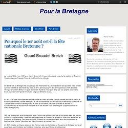 Pourquoi le 1er août est-il la fête nationale Bretonne ? - Pour la Bretagne et nos régions