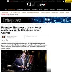 Pourquoi Nespresso branche ses machines sur le téléphone avec Orange