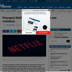 Pourquoi Netflix lâche une partie de ses contenus