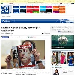 Pourquoi Nicolas Sarkozy est visé par «Newsweek»