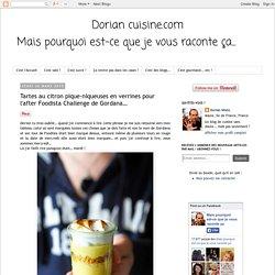Dorian cuisine.com Mais pourquoi est-ce que je vous raconte ça... : Tartes au citron pique-niqueuses en verrines pour l'after Foodista Challenge de Gordana…
