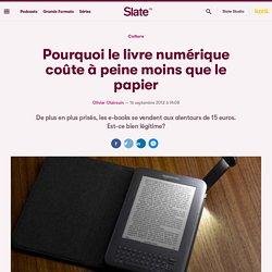 Pourquoi le livre numérique coûte à peine moins que le papier