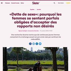 «Dette de sexe»: pourquoi les femmes se sentent parfois obligées d'accepter des rapports non désirés
