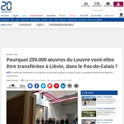 Pourquoi 250.000 œuvres du Louvre vont-elles être transférées à Liévin, dans le Pas-de-Calais?
