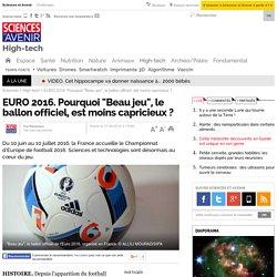 """EURO 2016. Pourquoi """"Beau jeu"""", le ballon officiel, est moins capricieux ?"""
