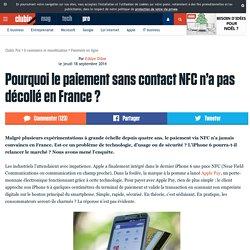 Pourquoi le paiement sans contact NFC n'a pas décollé en France ?