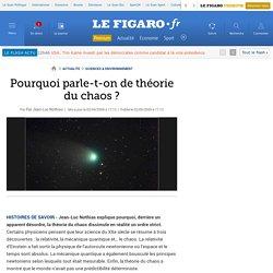 Pourquoi parle-t-on de théorie du chaos?