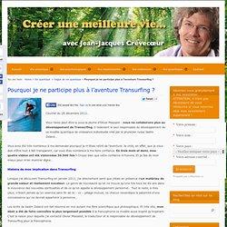 Pourquoi je ne participe plus à l'aventure Transurfing ?