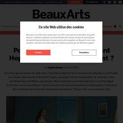 Pourquoi la peinture d'Edward Hopper nous touche-t-elle tant ?
