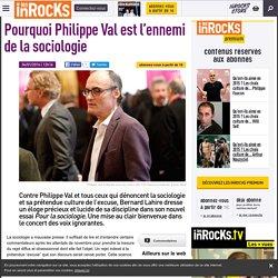 Pourquoi Philippe Val est l'ennemi de la sociologie