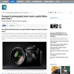 Pourquoi le photographe Jason Lanier a quitté Nikon pour Sony ?