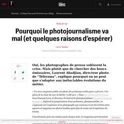 Pourquoi le photojournalisme va mal (et quelques raisons d'espérer)