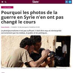Pourquoi les photos de la guerre en Syrie n'en ont pas changé le cours